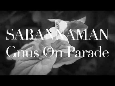 SABANNAMAN【MV】Gnus On Parade