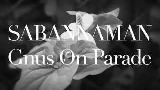 """SABANNAMAN 1st ALBUM """"Magic Mutant"""" M-1 Gnus On Parade Music Video ..."""
