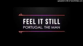 Portugal. The Man - Feel It Still (Kyng of Thievez dnb rmx )