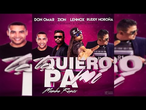 Don Omar, Zion & Lennox - Te Quiero Pa Mi ft. Ruddy Noroña [Mambo Remix]
