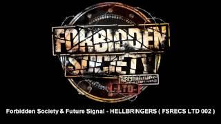 Forbidden Society & Future Signal - HELLBRINGERS  [ FSRECS LTD 002 ]