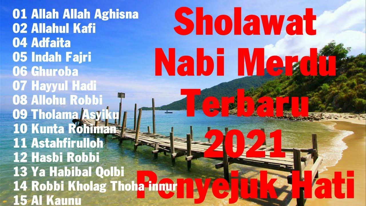Sholawat Nabi Merdu Terbaru 2021 Penyejuk Hati || SHOLAWAT SPESIAL Tahun 2021 ||