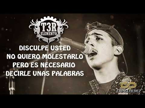 T3R Elemento - Disculpe Usted (Video Lyric/Letra)