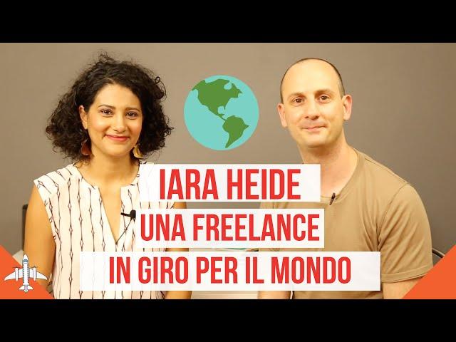 Diventare nomade digitale - La freelance e youtuber Iara Heide ci spiega come fare