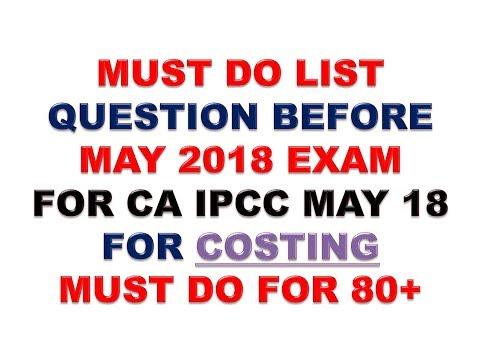 PM MUST DO LIST OF COSTING FOR CA IPCC MAY 2018