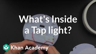 what is inside a tap light   reverse engineering   electrical engineering   khan academy
