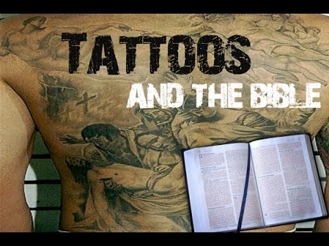 tattoos what does the bible say about tattoos youtube