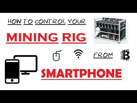 100% Control Mining Rig With Smartphone from office work anywhere working FREE of cost bitcoin Eth