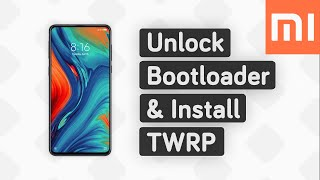 [Xiaomi] Unlock Bootloader, Install TWRP Recovery (Universal Guide)