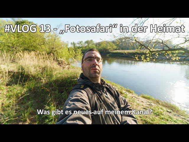 #VLOG 13 - Ich nehme Euch mit auf Fotosafari in meiner Heimat - Ich rede über meinen Kanal