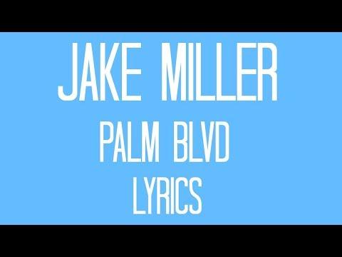 Jake Miller - Palm Blvd Lyrics