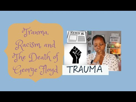 trauma,-racism,-and-the-death-of-george-floyd