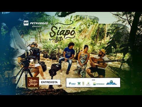 Siapó - Entrevista - Petrobras apresenta Som Sem Plugs