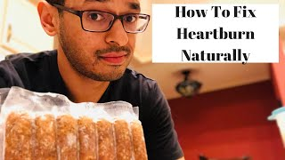 How To Fix Heartburn Naturally    Natural Cure For Heartburn