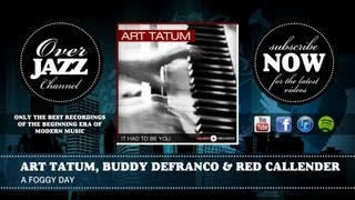 Art Tatum, Buddy DeFranco & Red Callender - A Foggy Day (1956).mp3