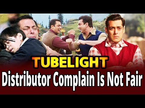 Tubelight || Distributor Complain Is Not Fair || Movies 2017