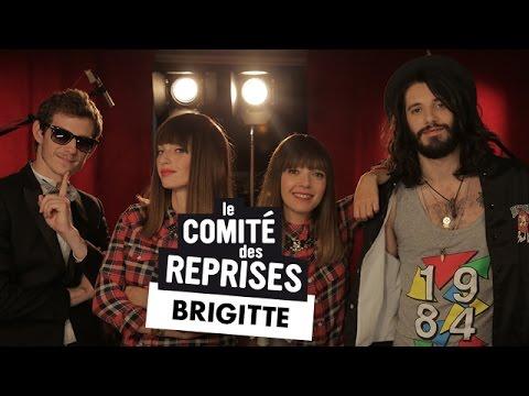 """Brigitte """"A Bouche Que Veux-tu"""" - Comité Des Reprises - Pv Nova & Waxx"""