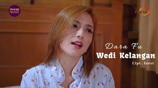 Dara Fu - Wedi Kelangan (Official Music Video)