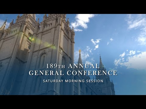 April 2019 General Conference - Saturday Morning Session