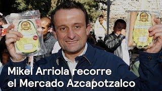 Mikel Arriola recorre el Mercado Azcapotzalco
