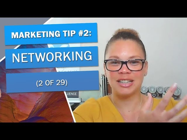 Marketing Tip #2: How to Network well!
