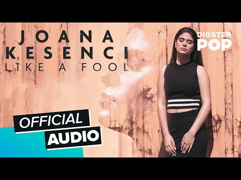 Joana Kesenci – Like A Fool