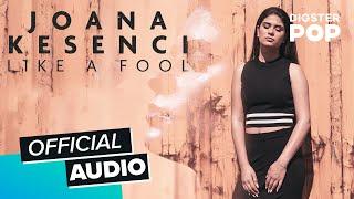 Joana Kesenci - Like A Fool (Official Audio)