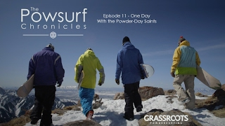 The Powsurf Chronicles Ep 11 - One Day With the Powder-Day Saints