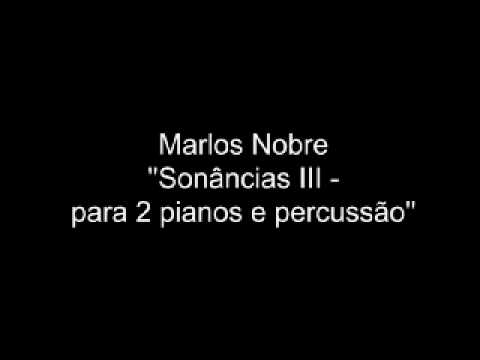 Marlos Nobre = Sonâncias III - para 2 pianos e percussão