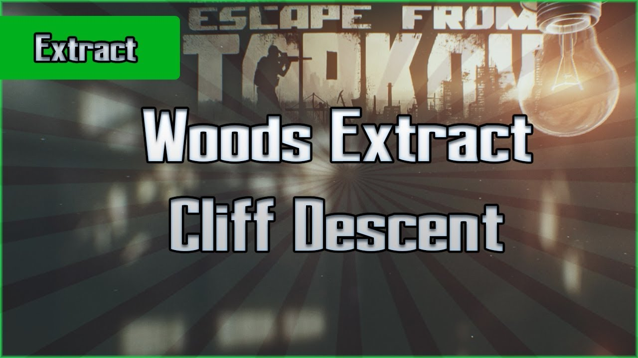 Woods Extract Cliff Descent Exfil Escape From Tarkov Questing Guide Eft Youtube