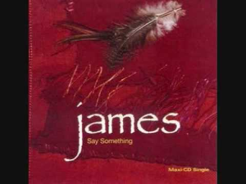 James Say Something Second version