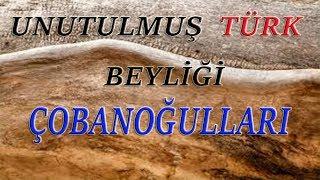Unutulan Türk beyliği Çobanoğulları