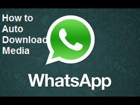 How to Auto Download Videos, Images in WatsApp- WatsApp Tricks