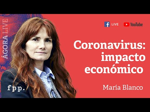 María Blanco | Coronavirus: Impacto Económico - Ágora Live