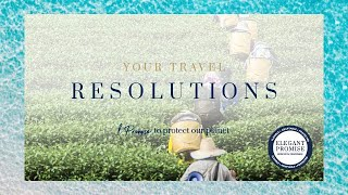 Elegant Resorts | Your Travel Resolutions | Protect Our Planet