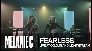 MELANIE C  - Fearless [Live at Colour And Light Stream]