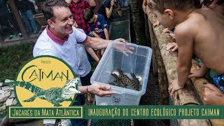 27 Outubro 2018 - Inauguração do Centro Ecológico Projeto Caiman