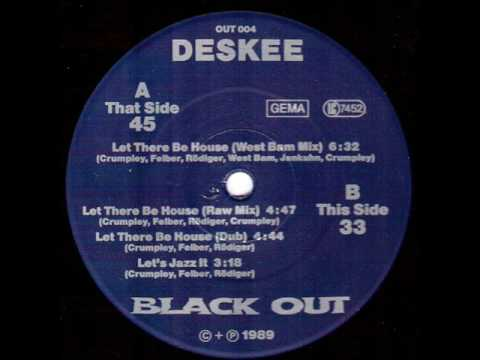 Deskee - Let There Be House
