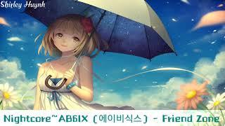 【Nightcore】~AB6IX (에이비식스) - Friend Zone