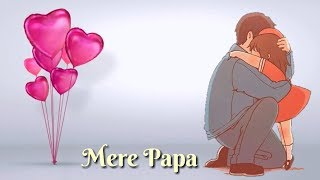Mere Papa | Father's Day Whatsapp Status | Happy Father's Day