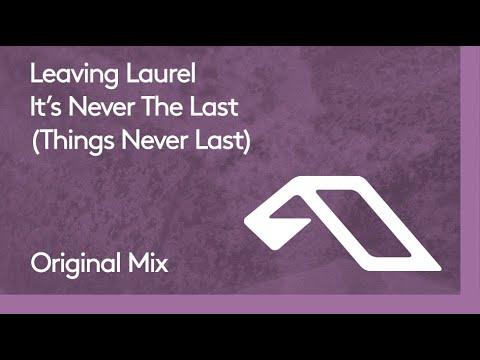 Leaving Laurel - It's Never the Last mp3 baixar