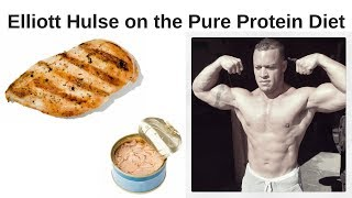 Elliott Hulse on The Pure Protein Diet