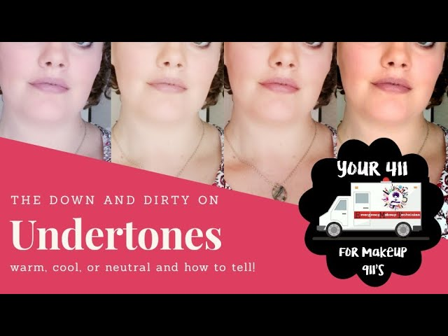 What are undertones? Makeup 911- 411 giveaway