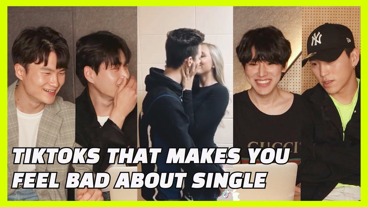 KOREAN SINGLES REACT TO TIKTOKS THAT MAKE YOU FEEL BAD ABOUT SINGLES