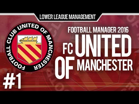 Football Manager 2016 LLM Playthrough | FC United Of Manchester #1 | The Start Of Something Special