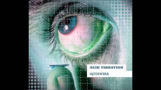 ajitawira   yaguá  acid vibration 2013