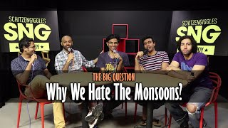 SnG: Why We Hate The Monsoons? Feat. Biswa Kalyan Rath   The Big Question Episode 16   Video Podcast