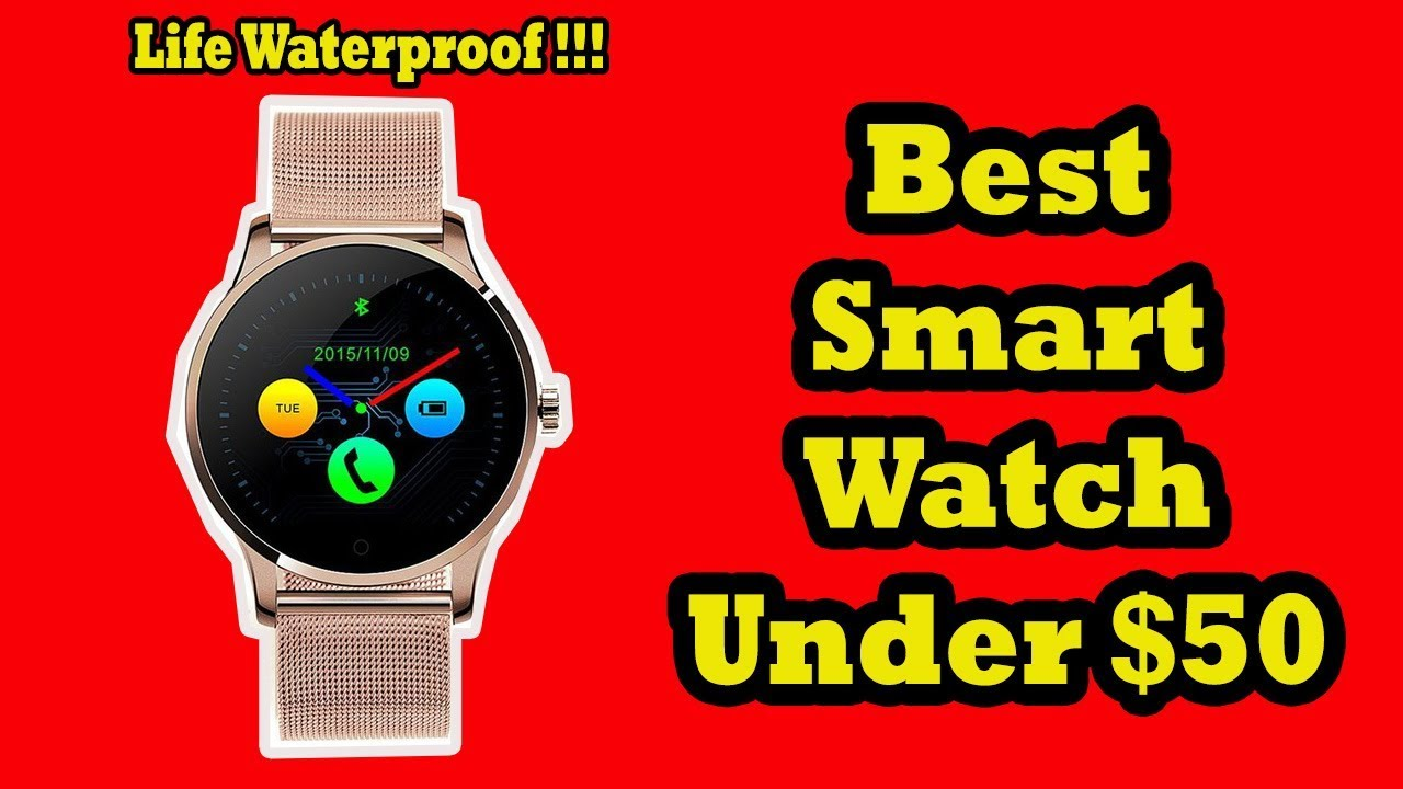 e636f11bc Best Smartwatch Under $50 || Cheap Android Smartwatch - YouTube