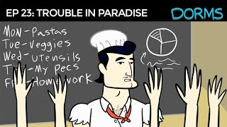 DORMS 23: Trouble in Paradise
