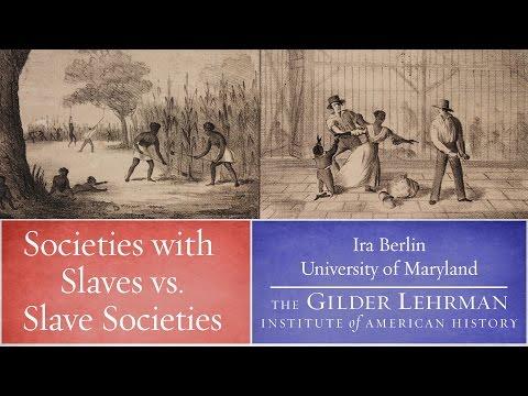 Ira Berlin on Slave Societies